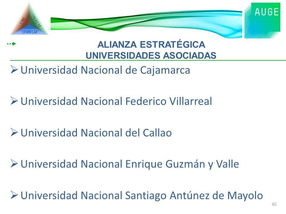 Universidad Nacional de Cajamarca Universidad Nacional Federico Villarreal Universidad Nacional del Callao Universidad Nacional Enrique Guzmán y Valle