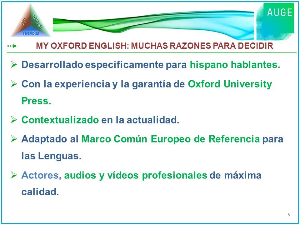 Desarrollado específicamente para hispano hablantes. Con la experiencia y la garantía de Oxford University Press. Contextualizado en la actualidad. Ad