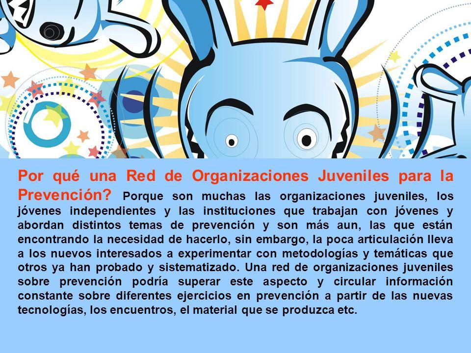 Por qué una Red de Organizaciones Juveniles para la Prevención.