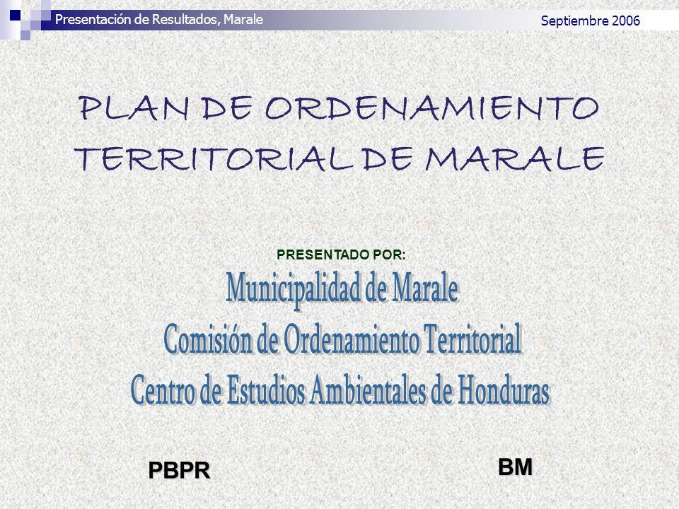 PLAN DE ORDENAMIENTO TERRITORIAL DE MARALE BM PRESENTADO POR: Presentación de Resultados, Marale Septiembre 2006 PBPR