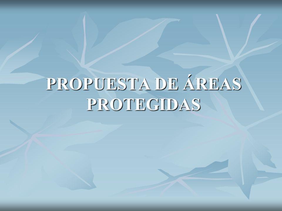 PROPUESTA DE ÁREAS PROTEGIDAS