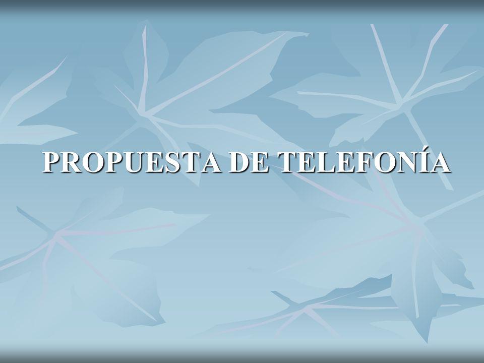 PROPUESTA DE TELEFONÍA