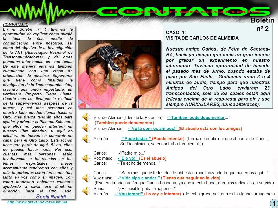 En Portugués: -Também pode documentar... Traducción: Voz del Sr.