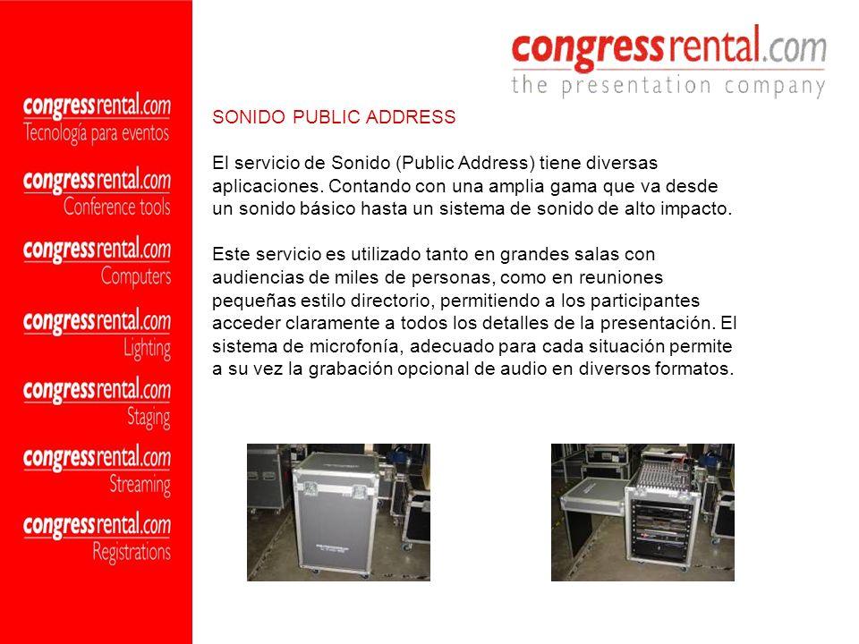 SONIDO PUBLIC ADDRESS El servicio de Sonido (Public Address) tiene diversas aplicaciones. Contando con una amplia gama que va desde un sonido básico h
