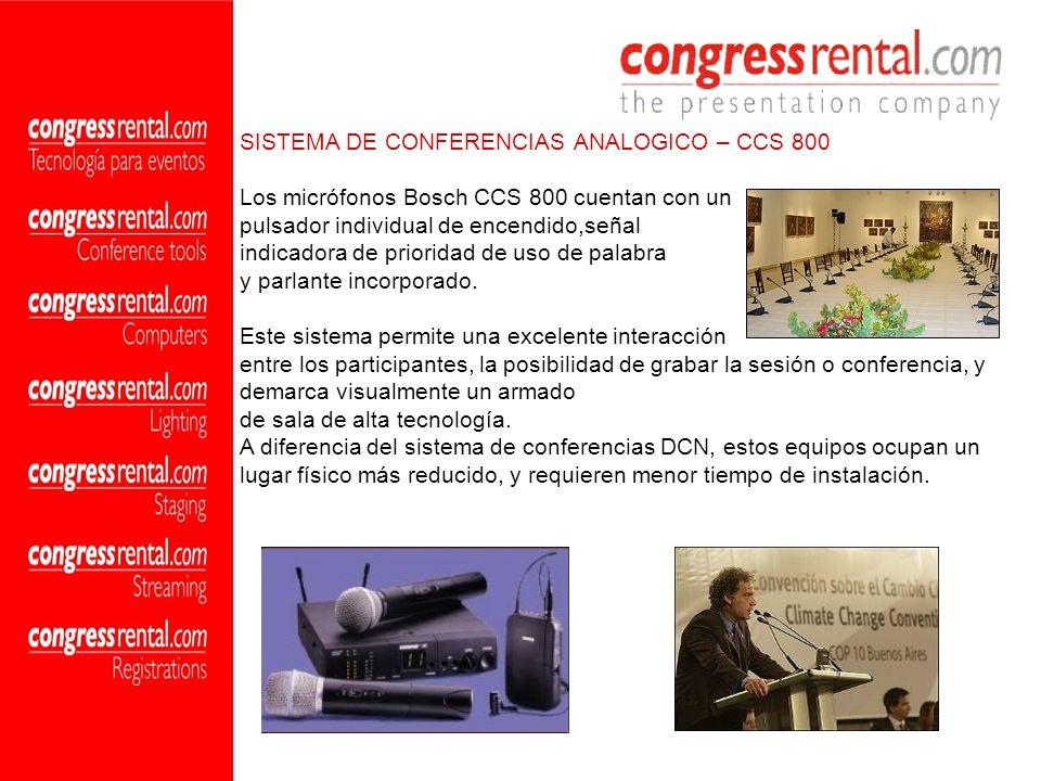 SISTEMA DE CONFERENCIAS ANALOGICO – CCS 800 Los micrófonos Bosch CCS 800 cuentan con un pulsador individual de encendido,señal indicadora de prioridad