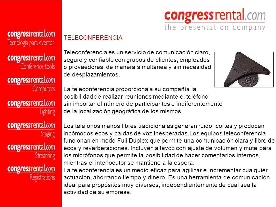 TELECONFERENCIA Teleconferencia es un servicio de comunicación claro, seguro y confiable con grupos de clientes, empleados o proveedores, de manera si