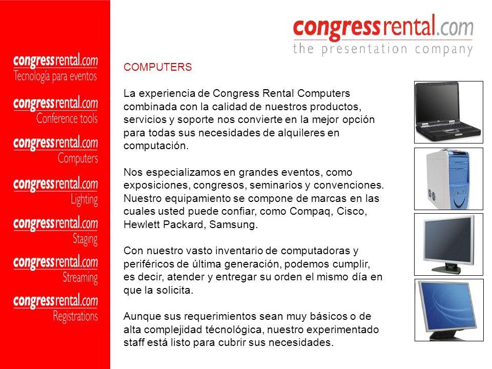 La experiencia de Congress Rental Computers combinada con la calidad de nuestros productos, servicios y soporte nos convierte en la mejor opción para