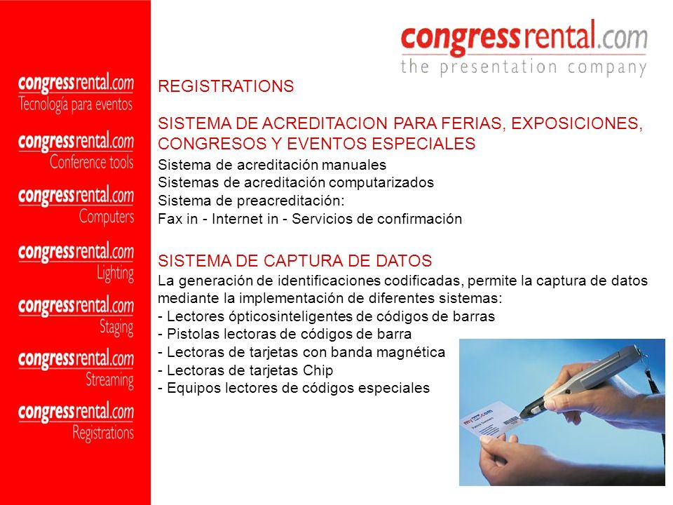 Sistema de acreditación manuales Sistemas de acreditación computarizados Sistema de preacreditación: Fax in - Internet in - Servicios de confirmación