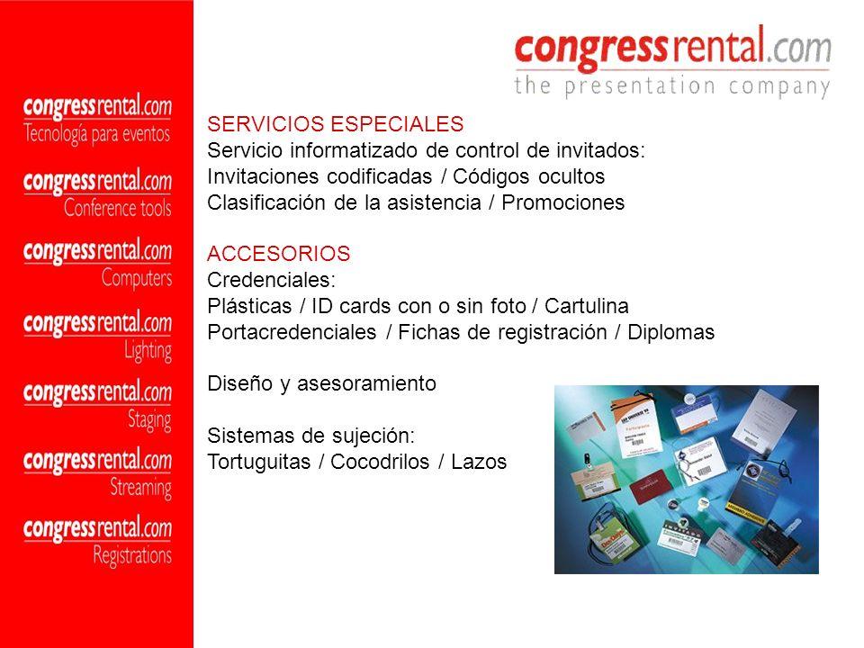 SERVICIOS ESPECIALES Servicio informatizado de control de invitados: Invitaciones codificadas / Códigos ocultos Clasificación de la asistencia / Promo