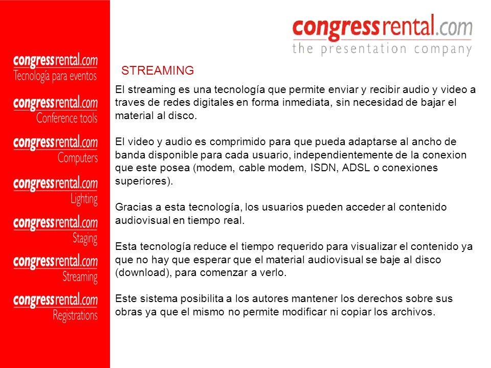 El streaming es una tecnología que permite enviar y recibir audio y video a traves de redes digitales en forma inmediata, sin necesidad de bajar el ma