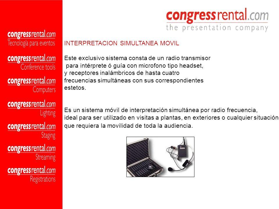 INTERPRETACION SIMULTANEA MOVIL Este exclusivo sistema consta de un radio transmisor para intérprete ó guía con microfono tipo headset, y receptores i