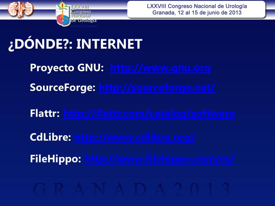 ¿DÓNDE : INTERNET Proyecto GNU: http://www.gnu.orghttp://www.gnu.org SourceForge: http://sourceforge.net/http://sourceforge.net/ Flattr: http://flattr.com/catalog/softwarehttp://flattr.com/catalog/software CdLibre: http://www.cdlibre.org/http://www.cdlibre.org/ FileHippo: http://www.filehippo.com/es/http://www.filehippo.com/es/