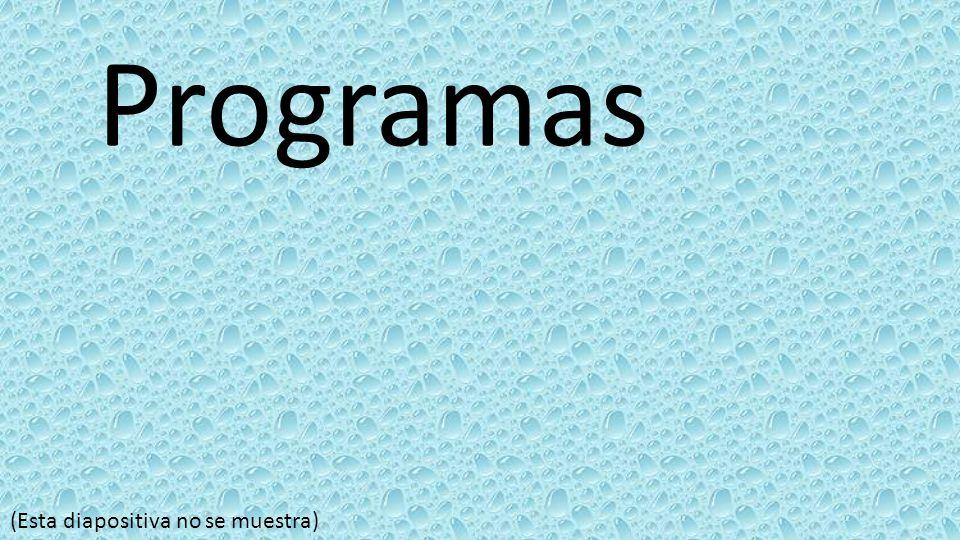 Programas (Esta diapositiva no se muestra)