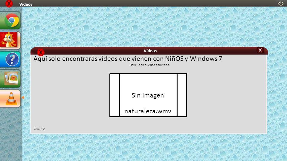 Aquí solo encontrarás vídeos que vienen con NiñOS y Windows 7 Haz clic en el vídeo para verlo Vem. 12 Sin imagen naturaleza.wmv Vídeos XXXX XXXX