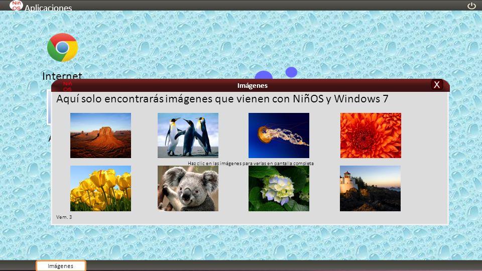 Aplicaciones Internet Aquí solo encontrarás imágenes que vienen con NiñOS y Windows 7 Haz clic en las imágenes para verlas en pantalla completa Vem. 3