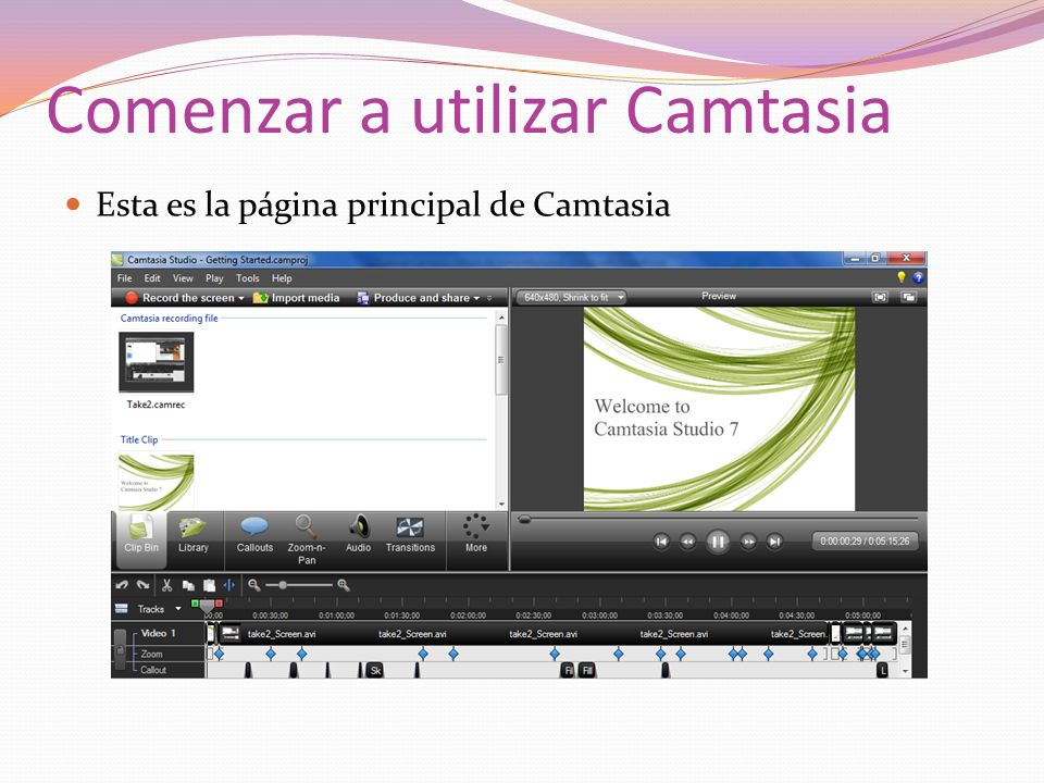 Comenzar a utilizar Camtasia Esta es la página principal de Camtasia