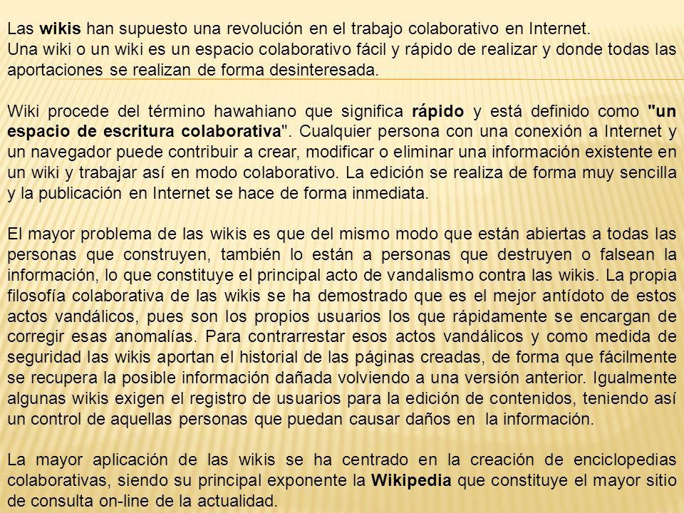 Las wikis han supuesto una revolución en el trabajo colaborativo en Internet.