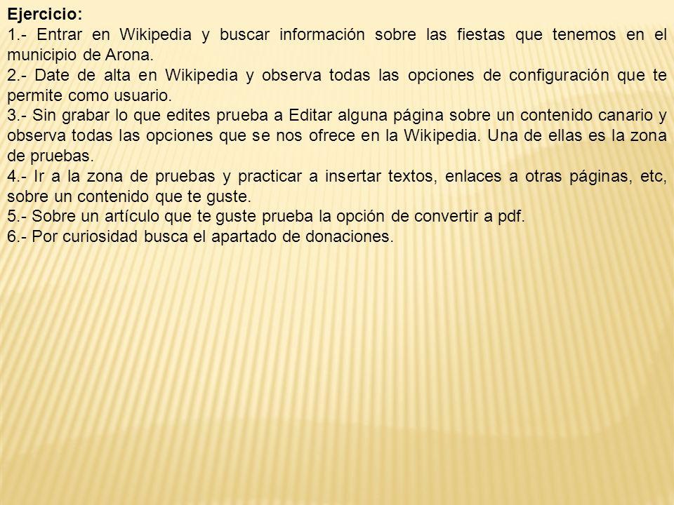 Ejercicio: 1.- Entrar en Wikipedia y buscar información sobre las fiestas que tenemos en el municipio de Arona.