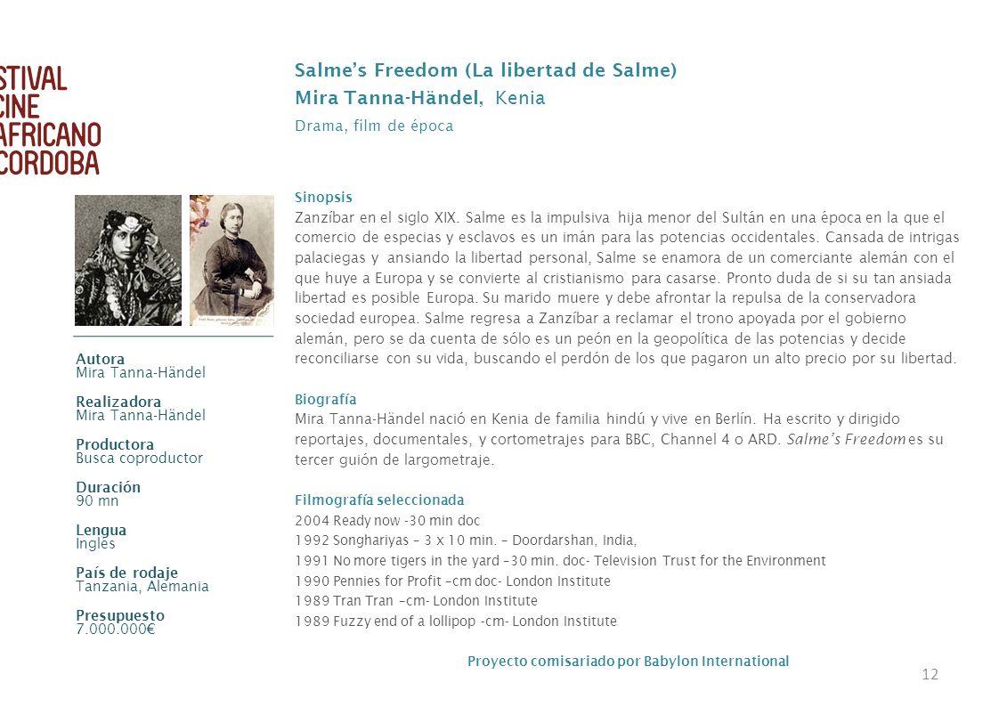 12 Salmes Freedom (La libertad de Salme) Mira Tanna-Händel, Kenia Drama, film de época Sinopsis Zanzíbar en el siglo XIX. Salme es la impulsiva hija m