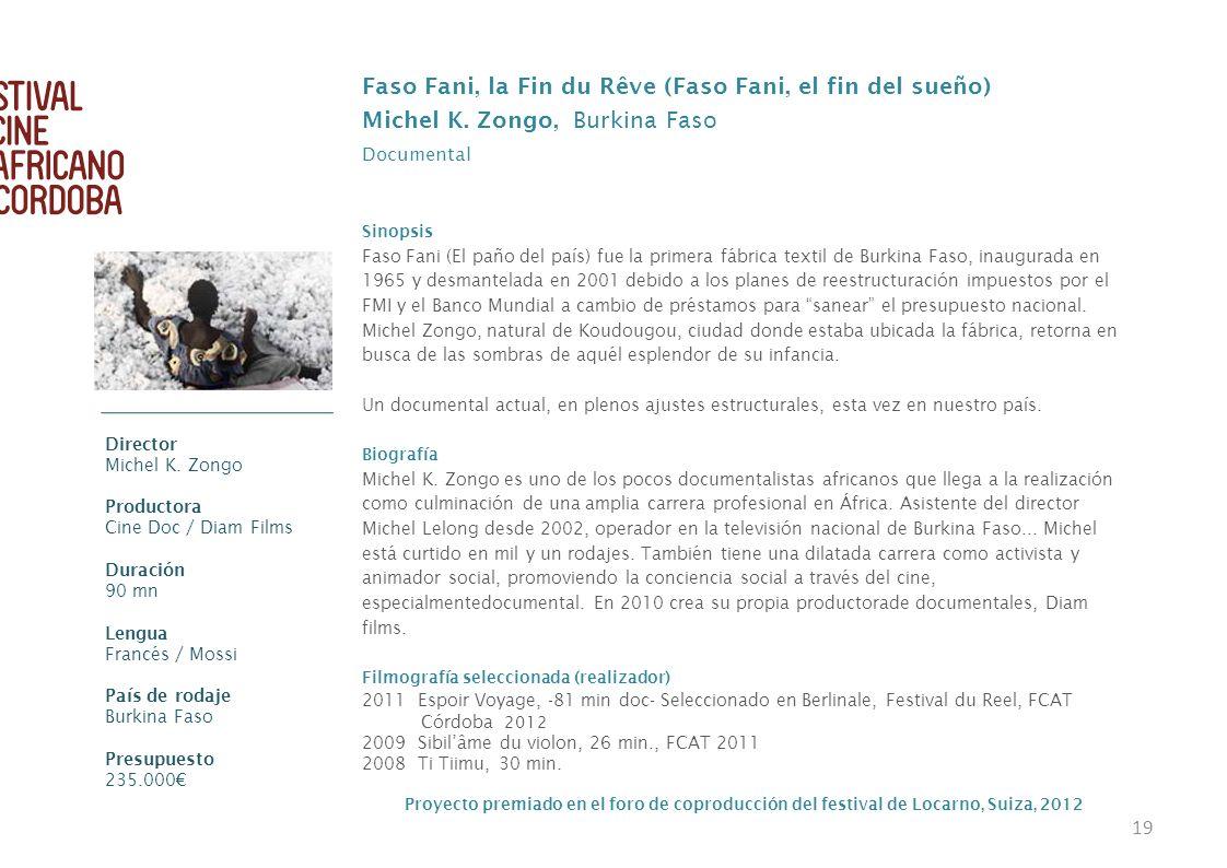 19 Faso Fani, la Fin du Rêve (Faso Fani, el fin del sueño) Michel K. Zongo, Burkina Faso Documental Sinopsis Faso Fani (El paño del país) fue la prime