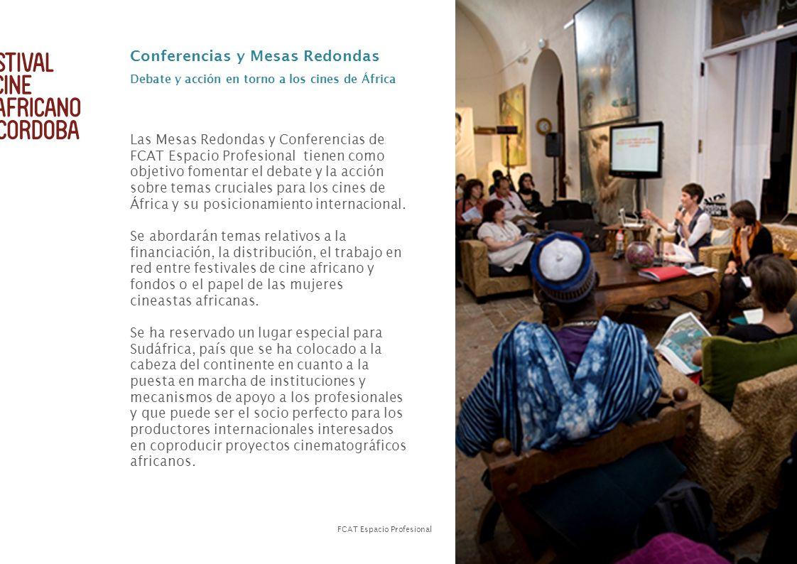 23 Las Mesas Redondas y Conferencias de FCAT Espacio Profesional tienen como objetivo fomentar el debate y la acción sobre temas cruciales para los ci