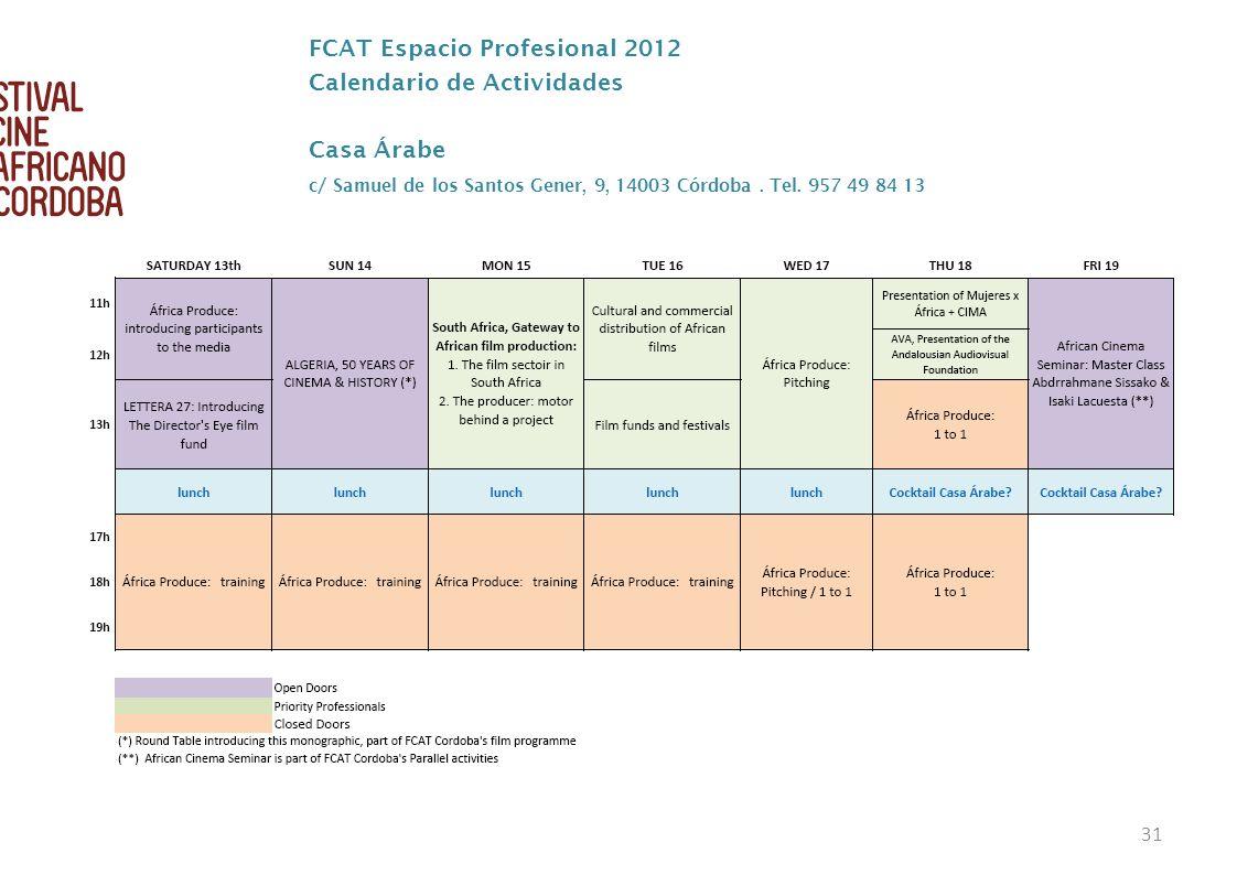 31 FCAT Espacio Profesional 2012 Calendario de Actividades Casa Árabe c/ Samuel de los Santos Gener, 9, 14003 Córdoba. Tel. 957 49 84 13