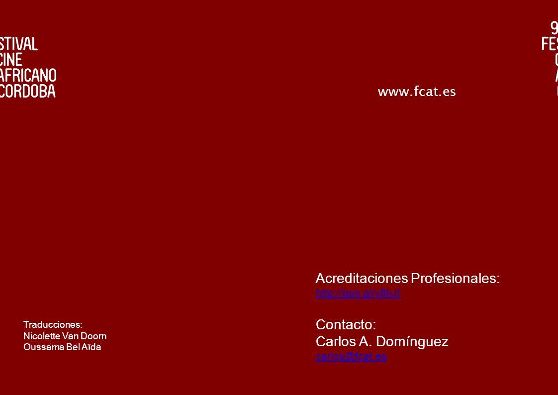 www.fcat.es Acreditaciones Profesionales: http://goo.gl/v8kJI Contacto: Carlos A. Domínguez carlos@fcat.es Traducciones: Nicolette Van Doorn Oussama B