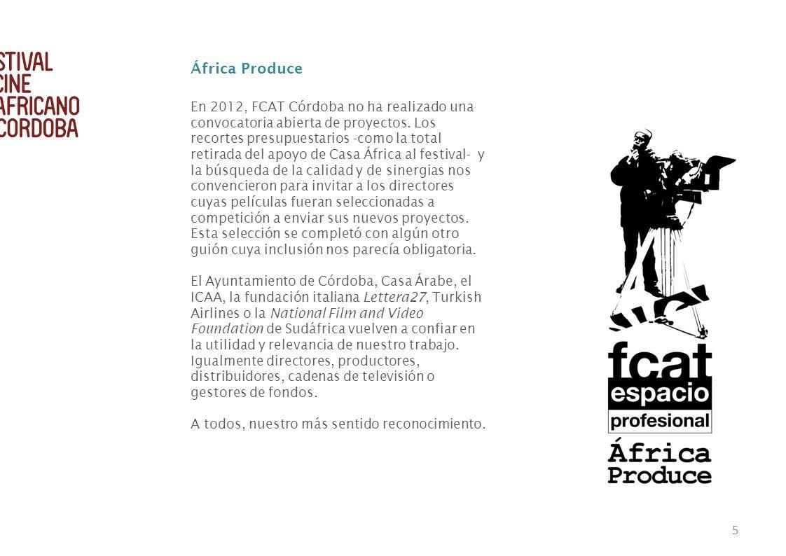 5 En 2012, FCAT Córdoba no ha realizado una convocatoria abierta de proyectos. Los recortes presupuestarios -como la total retirada del apoyo de Casa