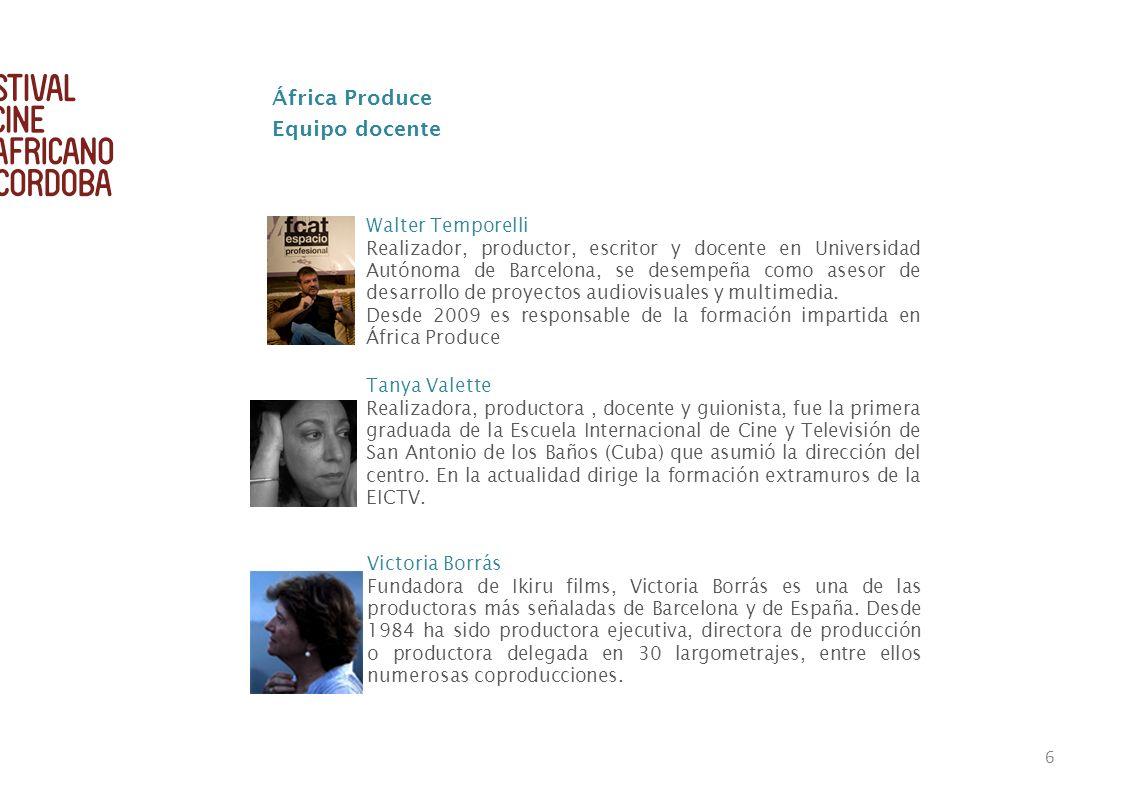 6 Equipo docente Walter Temporelli Realizador, productor, escritor y docente en Universidad Autónoma de Barcelona, se desempeña como asesor de desarro