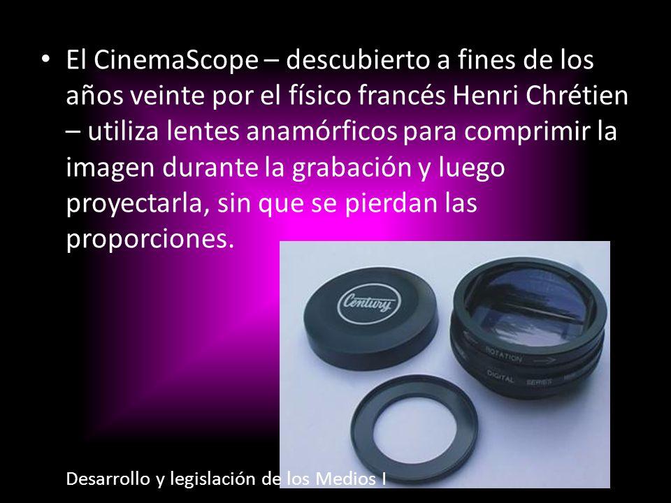 El CinemaScope – descubierto a fines de los años veinte por el físico francés Henri Chrétien – utiliza lentes anamórficos para comprimir la imagen dur