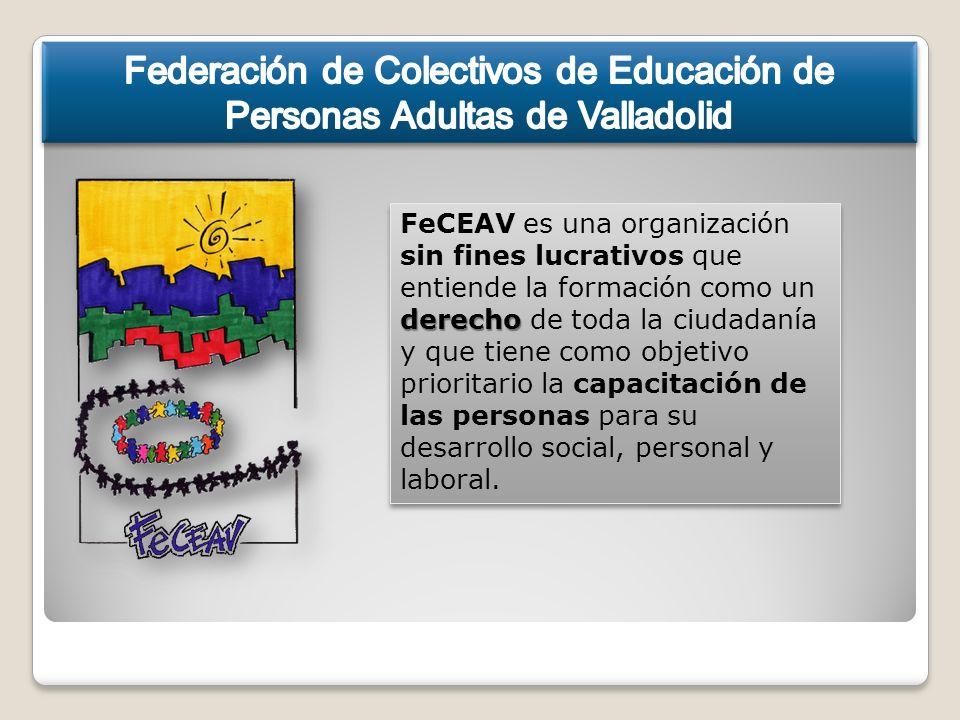 derecho FeCEAV es una organización sin fines lucrativos que entiende la formación como un derecho de toda la ciudadanía y que tiene como objetivo prioritario la capacitación de las personas para su desarrollo social, personal y laboral.