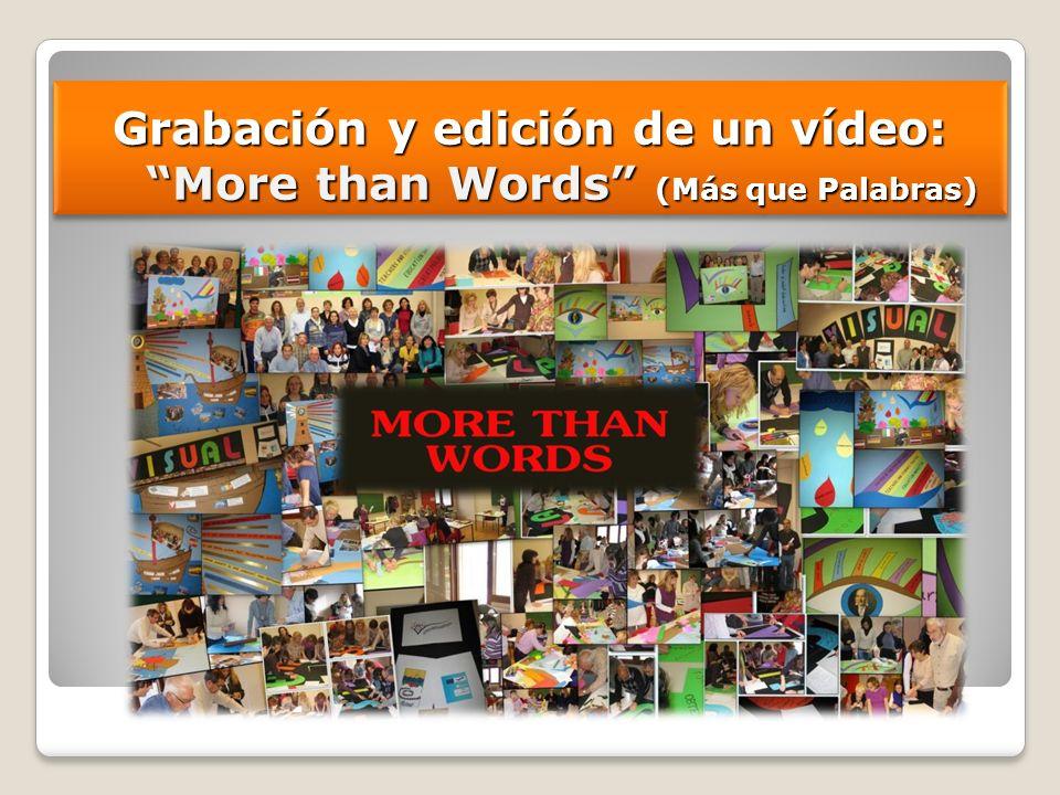 Grabación y edición de un vídeo: More than Words (Más que Palabras)