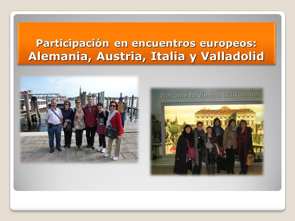 Participación en encuentros europeos: Alemania, Austria, Italia y Valladolid
