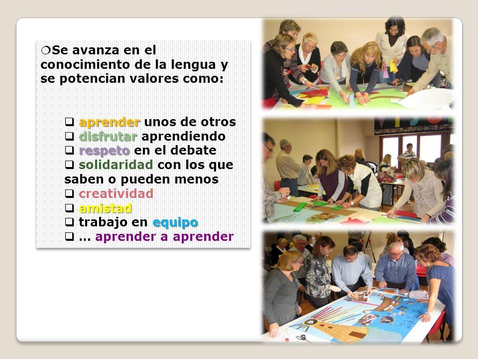 Se avanza en el conocimiento de la lengua y se potencian valores como: aprender aprender unos de otros disfrutar disfrutar aprendiendo respeto respeto