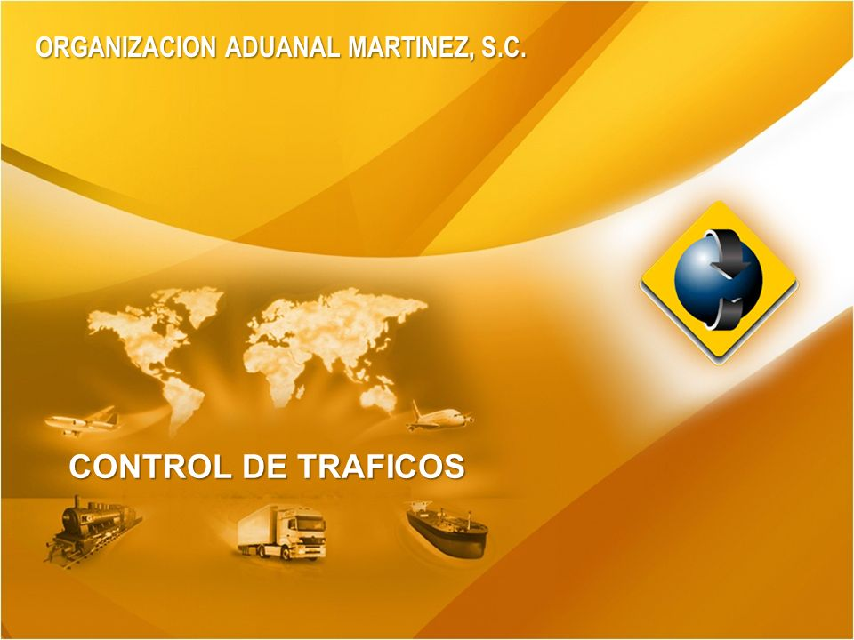 www.oam.com.mx CONTROL DE TRAFICOS ORGANIZACION ADUANAL MARTINEZ, S.C.