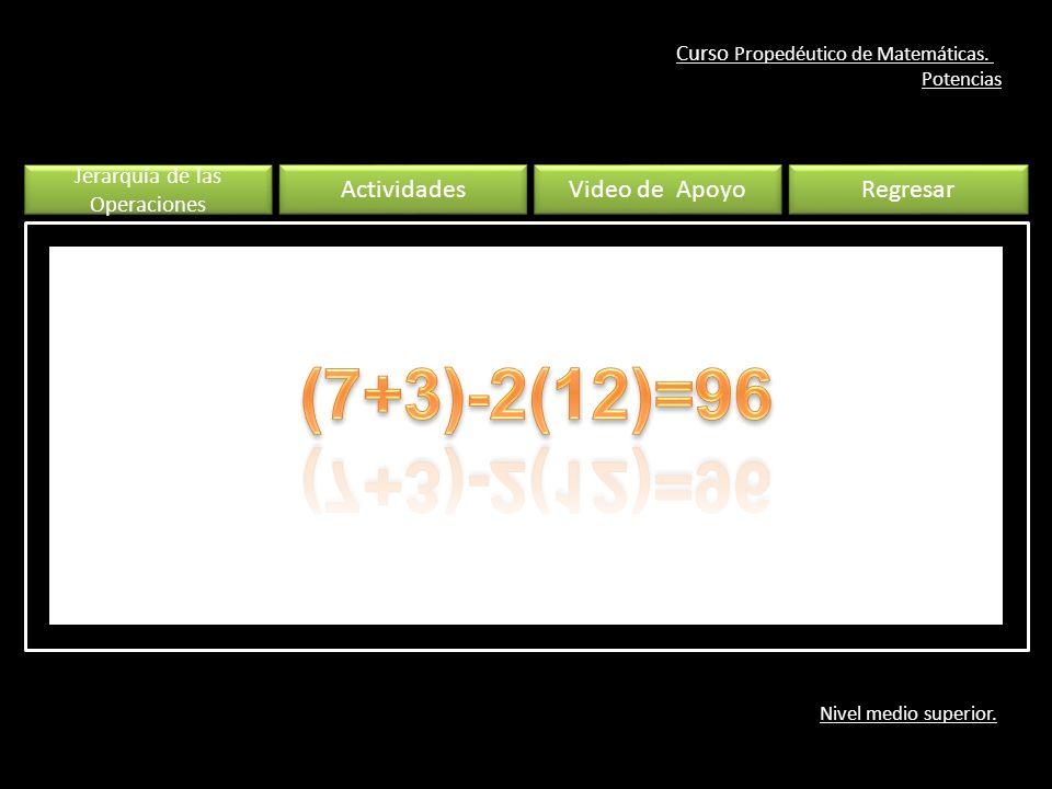 Curso Propedéutico de Matemáticas. Potencias Nivel medio superior.