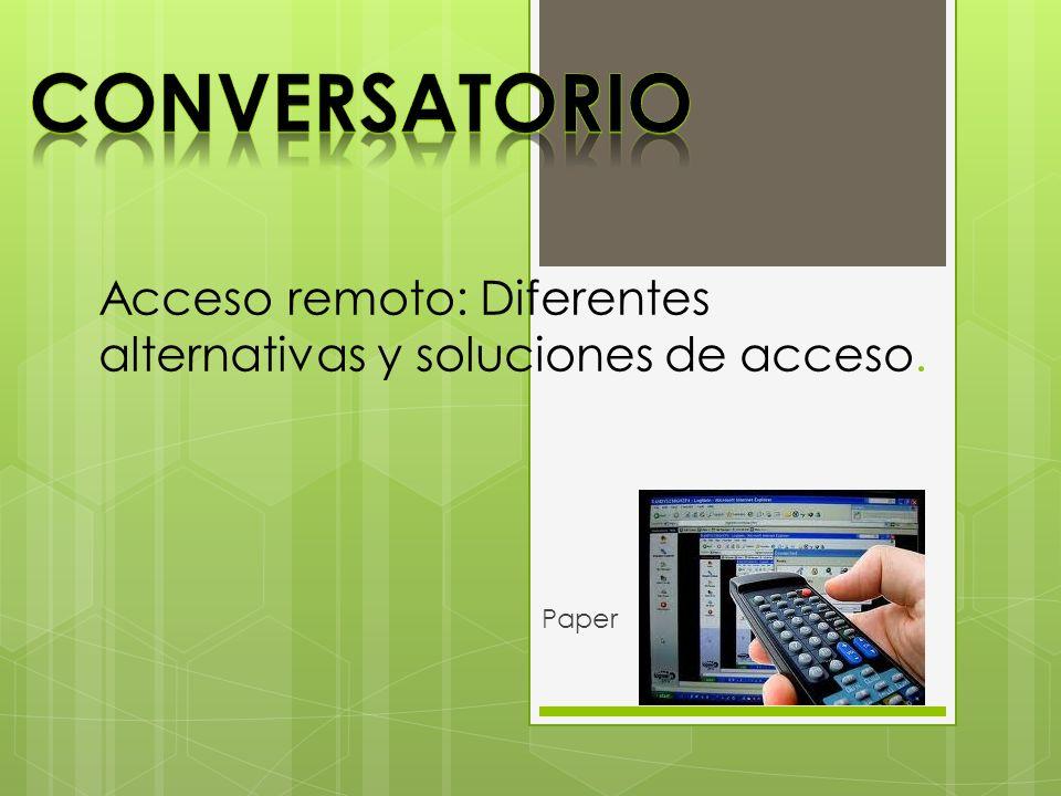 Acceso remoto: Diferentes alternativas y soluciones de acceso. Paper