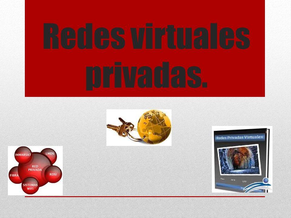 Redes virtuales privadas.