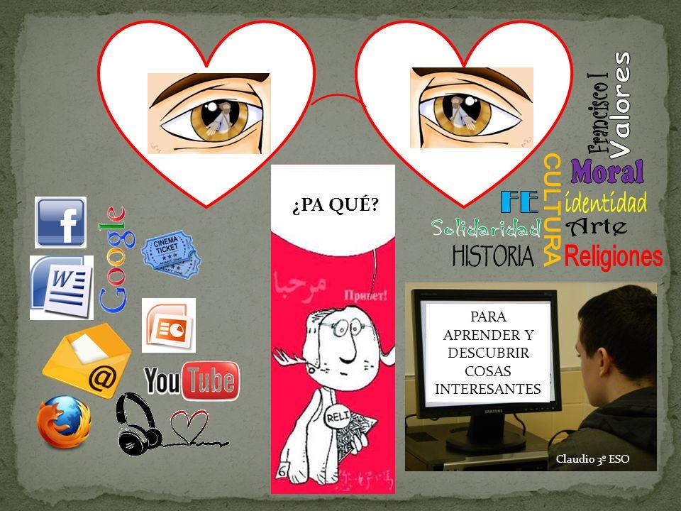 ¿PA QUÉ PARA APRENDER Y DESCUBRIR COSAS INTERESANTES Claudio 3º ESO