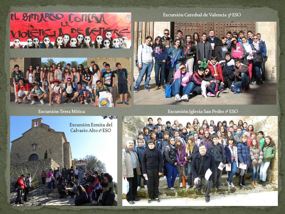 Excursión Ermita del Calvario Alto 1º ESO Excursión Catedral de Valencia 3º ESO Excursión Terra Mítica Excursión Iglesia San Pedro 1º ESO