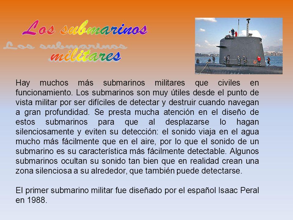 Los submarinos civiles suelen ser mucho más pequeños que los militares porque se debe aprovechar el espacio que se tiene. Los turísticos suelen operar