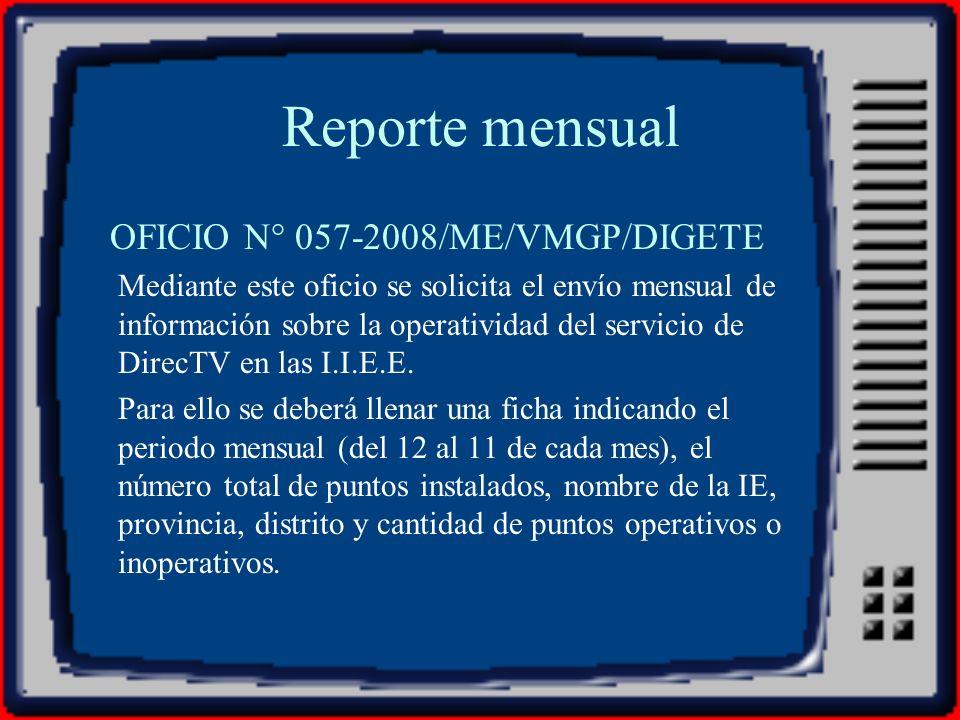 Reporte mensual OFICIO N° 057-2008/ME/VMGP/DIGETE Mediante este oficio se solicita el envío mensual de información sobre la operatividad del servicio