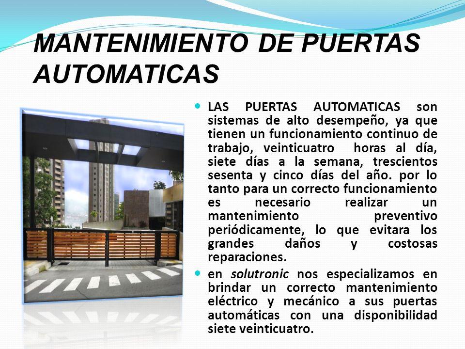 MANTENIMIENTO DE PUERTAS AUTOMATICAS LAS PUERTAS AUTOMATICAS son sistemas de alto desempeño, ya que tienen un funcionamiento continuo de trabajo, vein