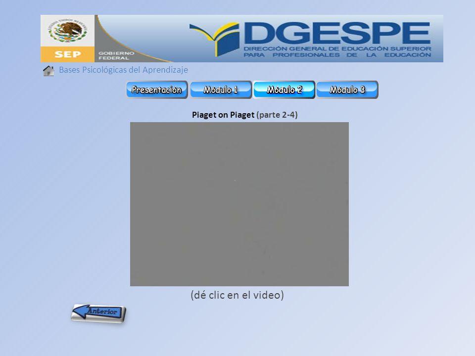 Bases Psicológicas del Aprendizaje Piaget on Piaget (parte 2-4) (dé clic en el video)