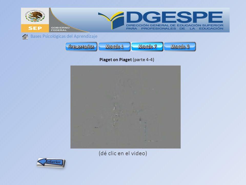 Bases Psicológicas del Aprendizaje Piaget on Piaget (parte 4-4) (dé clic en el video)
