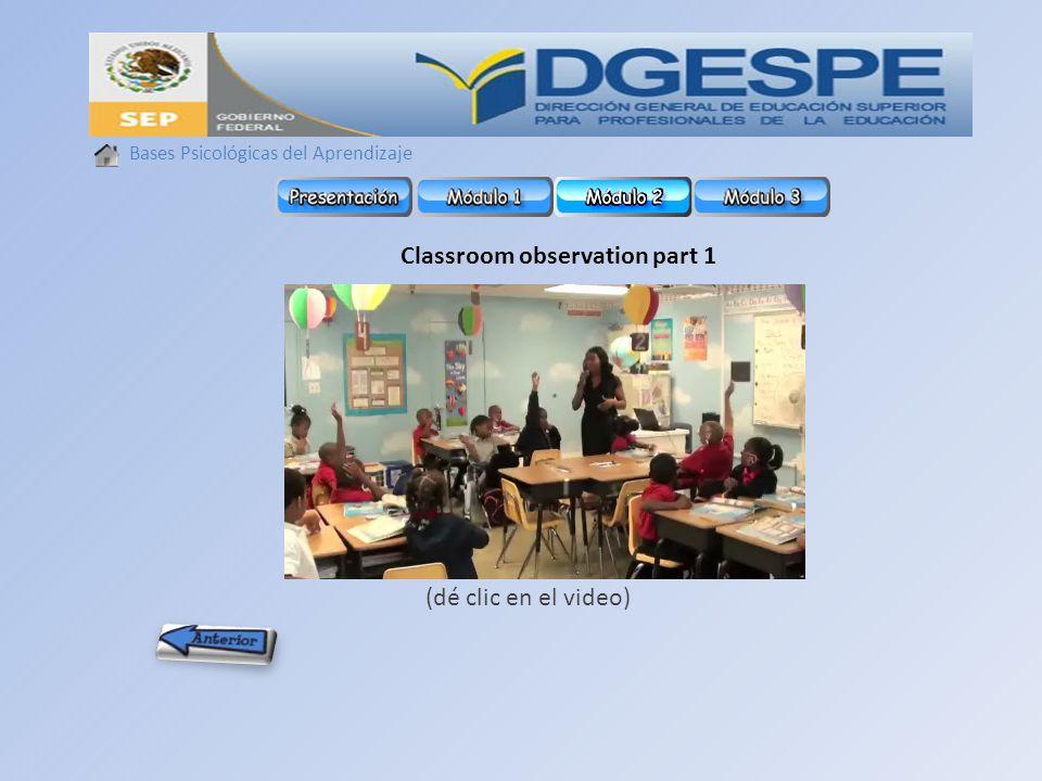Bases Psicológicas del Aprendizaje Classroom observation part 1 (dé clic en el video)
