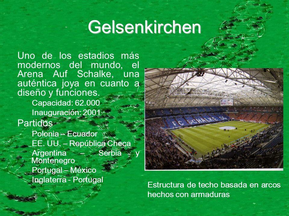 Gelsenkirchen Uno de los estadios más modernos del mundo, el Arena Auf Schalke, una auténtica joya en cuanto a diseño y funciones. Capacidad: 62.000 I