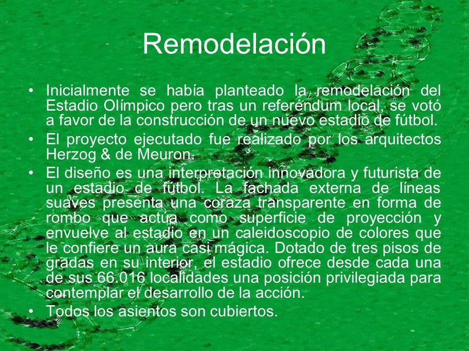 Remodelación Inicialmente se había planteado la remodelación del Estadio Olímpico pero tras un referéndum local, se votó a favor de la construcción de