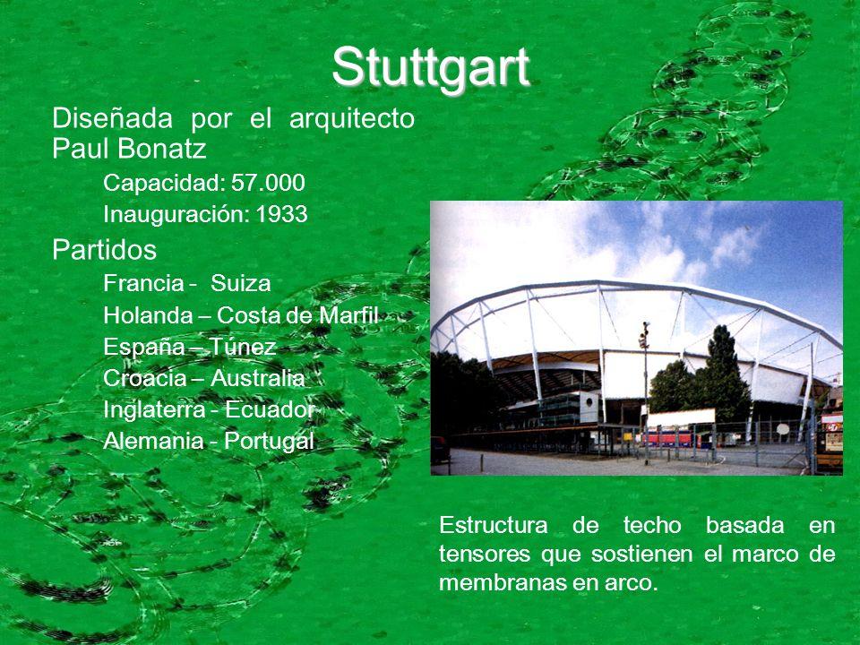 Stuttgart Diseñada por el arquitecto Paul Bonatz Capacidad: 57.000 Inauguración: 1933 Partidos Francia - Suiza Holanda – Costa de Marfil España – Túne