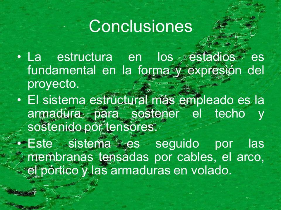 Conclusiones La estructura en los estadios es fundamental en la forma y expresión del proyecto. El sistema estructural más empleado es la armadura par